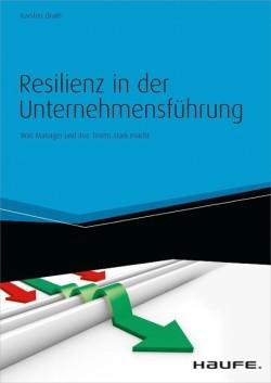 Resilienz kann auch eine mentale Schutzweste für Führungskräfte sein