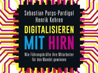 Digitalisierung mit Hirn - Transformation geht nur mit den Menschen