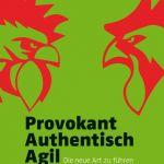 Provokant Authentisch Agil