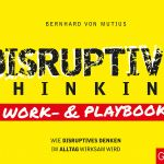 Disruptive Thinking Work- und Playbook